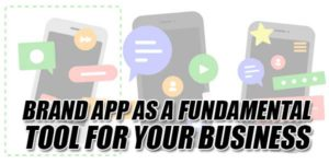 Brand-App-As-A-Fundamental-Tool-For-Your-Business