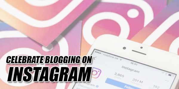 Celebrate-Blogging-On-Instagram
