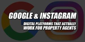 Google-&-Instagram--Digital-Platforms-That-Actually-Work-For-Property-Agents