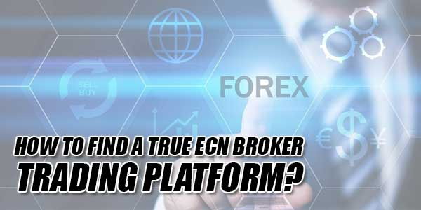 How-To-Find-A-True-ECN-Broker-Trading-Platform