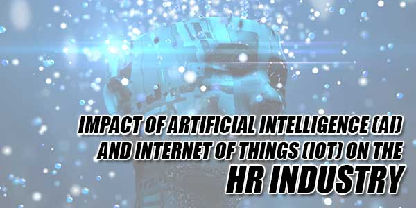 Impact-Of-Artificial-Intelligence-(AI)-And-Internet-Of-Things-(Iot)-On-The-HR-Industry