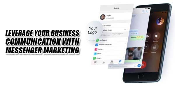 Leverage-Your-Business-Communication-With-Messenger-Marketing