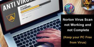 Norton-Virus-Scan-Not-Working-And-Not-Complete-Keep-Your-PC-Free-From-Virus