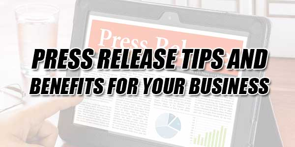Press-Release-Tips-And-Benefits-For-Your-Business