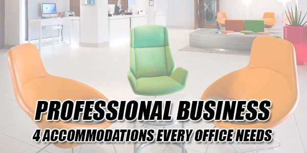 Professional-Business--4-Accommodations-Every-Office-Needs