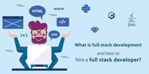 What-is-full-stack-development-and-how-to-hire-a-full-stack-developer