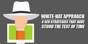 White-Hat-Approach--4-SEO-Strategies-That-Have-Stood-The-Test-Of-Time