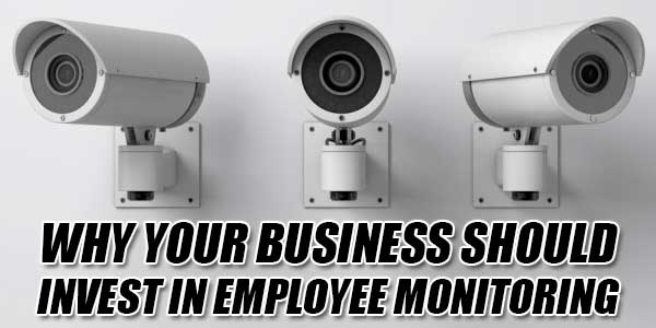 Why-Your-Business-Should-Invest-In-Employee-Monitoring