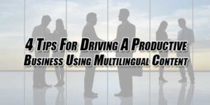 4-Tips-For-Driving-A-Productive-Business-Using-Multilingual-Content