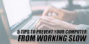 5-Tips-To-Prevent-Your-Computer-From-Working-Slow