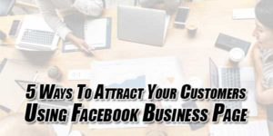 5-Ways-To-Attract-Your-Customers-Using-Facebook-Business-Page