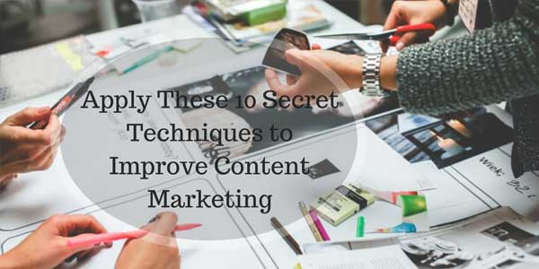 Apply-These-10-Secret-Techniques-to-Improve-Content-Marketing