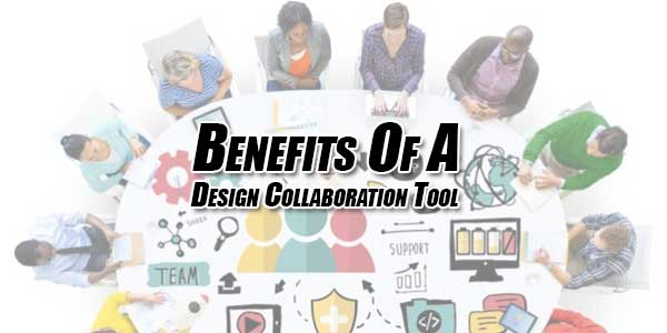 Benefits-Of-A-Design-Collaboration-Tool