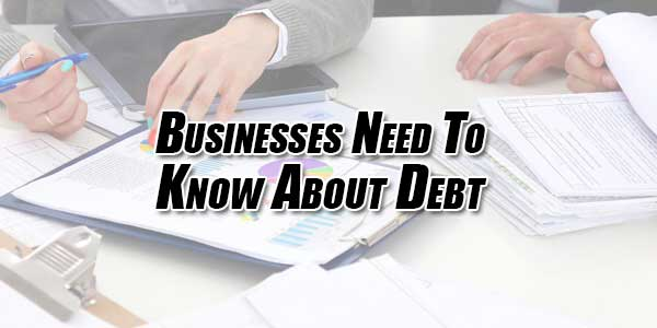 Businesses-Need-to-Know-About-Debt
