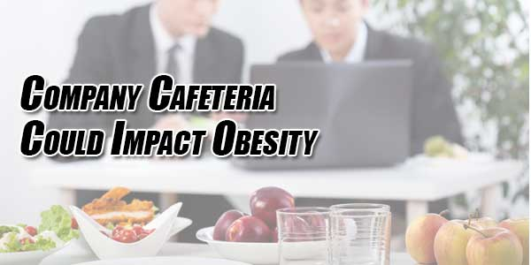 Company-Cafeteria-Could-Impact-Obesity