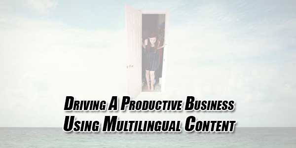 Driving-A-Productive-Business-Using-Multilingual-Content