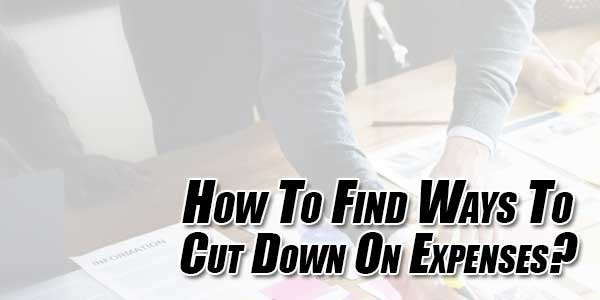How-To-Find-Ways-To-Cut-Down-On-Expenses