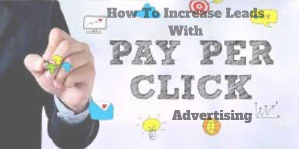 How-to-increase-leads-with-pay-per-click-Advertising