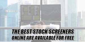 The-Best-Stock-Screeners-Online-Are-Available-for-Free