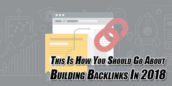 This-Is-How-You-Should-Go-About-Building-Backlinks-In-2018