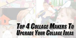 Top-4-Collage-Makers-To-Upgrade-Your-Collage-Ideas