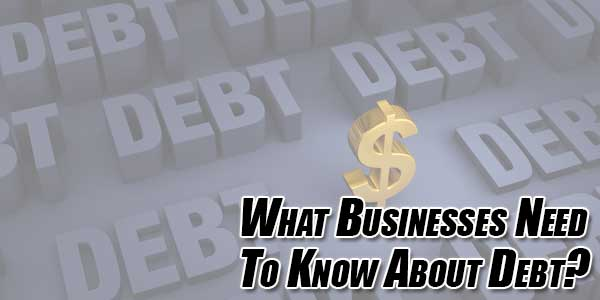 What-Businesses-Need-to-Know-About-Debt