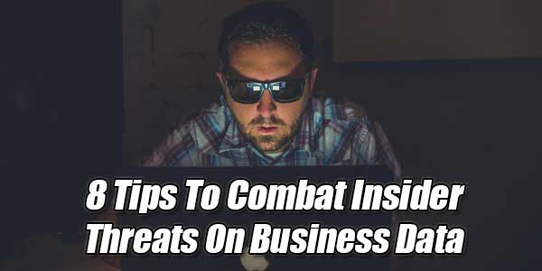 8-Tips-To-Combat-Insider-Threats-On-Business-Data