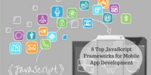8-Top-JavaScript-Frameworks-for-Mobile-App-Development