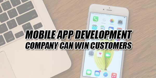 Mobile-App-Development-Company-Can-Win-Customers
