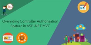 Overriding-Controller-Authorization-Feature-In-ASP-.NET-MVC