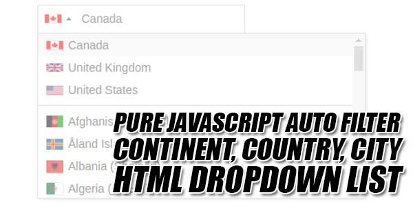 Pure-JavaScript-Auto-Filter-Continent,-Country,-City-HTML-Dropdown-List