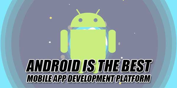 Android-Is-The-Best-Mobile-App-Development-Platform