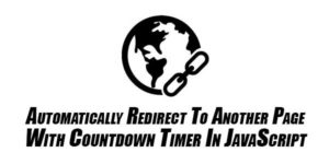 Automatically-Redirect-To-Another-Page-With-Countdown-Timer-In-JavaScript
