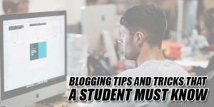 Blogging-Tips-And-Tricks-That-A-Student-Must-Know