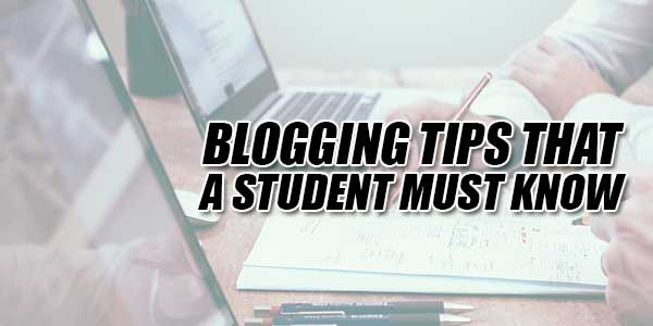 Blogging-Tips-That-A-Student-Must-Know