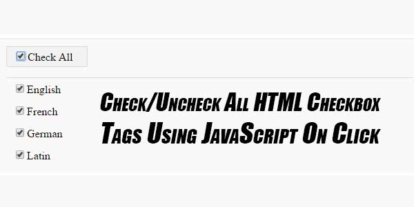 Check-Uncheck-All-HTML-Checkbox-Tags-Using-JavaScript-On-Click