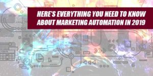Here's-Everything-You-Need-To-Know-About-Marketing-Automation-In-2019