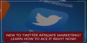 New-To-Twitter-Affiliate-Marketing--Learn-How-To-Ace-It-Right-Now