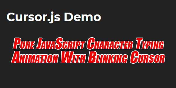Pure-JavaScript-Character-Typing-Animation-With-Blinking-Cursor