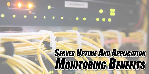 Server-Uptime-And-Application-Monitoring-Benefits