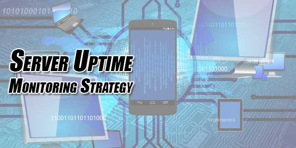 Server-Uptime-Monitoring-Strategy