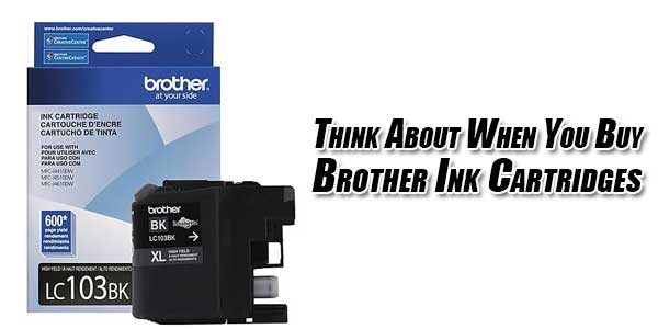 Think-About-When-You-Buy-Brother-Ink-Cartridges