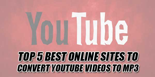 Top-5-Best-Online-Sites-To-Convert-YouTube-Videos-To-MP3