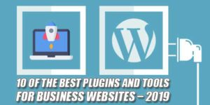 10-Of-The-Best-Plugins-And-Tools-For-Business-Websites-–-2019