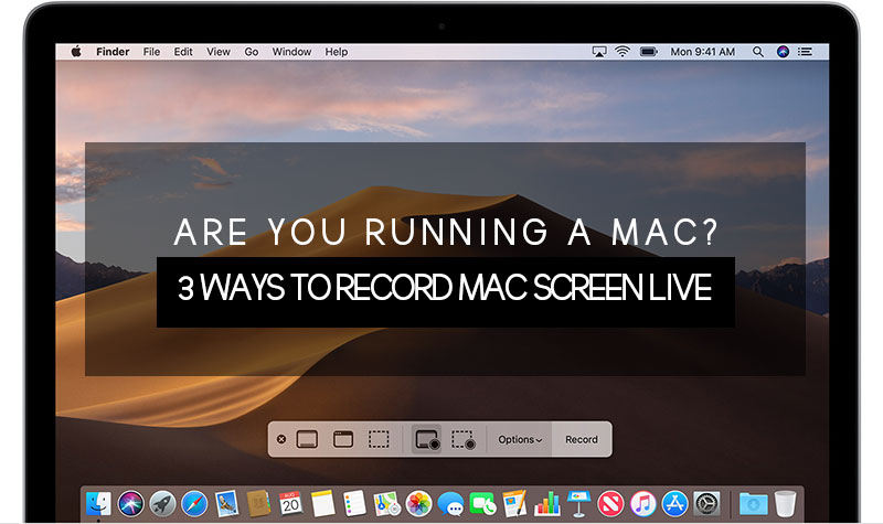 Are-You-Running-A-MAC-3-Ways-To-Record-MAC-Screen-Live