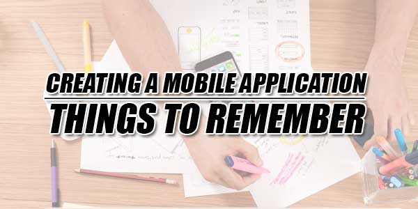 Creating-A-Mobile-Application-Things-To-Remember
