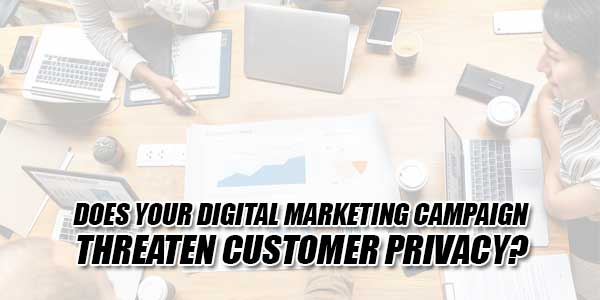 Does-Your-Digital-Marketing-Campaign-Threaten-Customer-Privacy