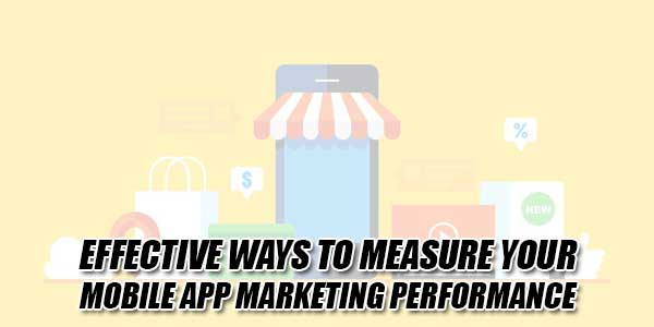 Effective-Ways-To-Measure-Your-Mobile-App-Marketing-Performance
