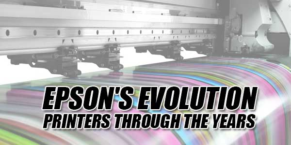 Epson's-Evolution---Printers-Through-The-Years