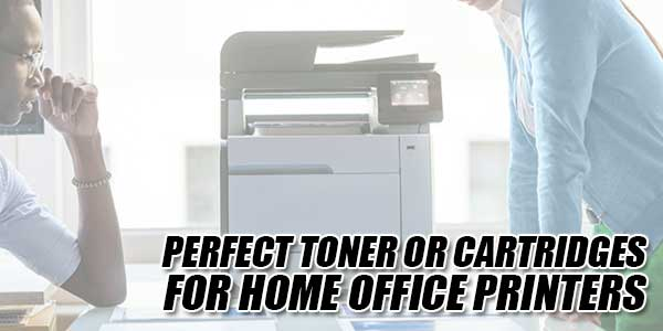 Perfect-Toner-Or-Cartridges-For-Home-Office-Printers